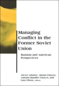 Managing Conflict in the Former Soviet Union, Russian and American Perspectives