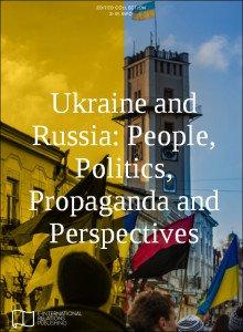 Ukraine and Russia--People, Politics, Propaganda and Perspectives