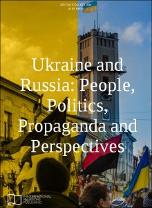 Ukraine and Russia--People, Politics, Propaganda and Perspectives