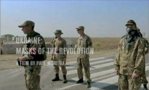 Ukraine, The Masks of the Revolution (film by Paul Moreira)