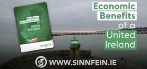 'The Economic Benefits of a United Ireland' – Sinn Féin document