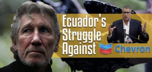 Roger Waters on Ecuador and Steven Donziger's fight for justice