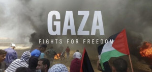 Gaza Fights For Freedom (2019)